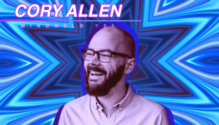 Mind Meld 185 | Your Role In the Cosmic Drama with Cory Allen
